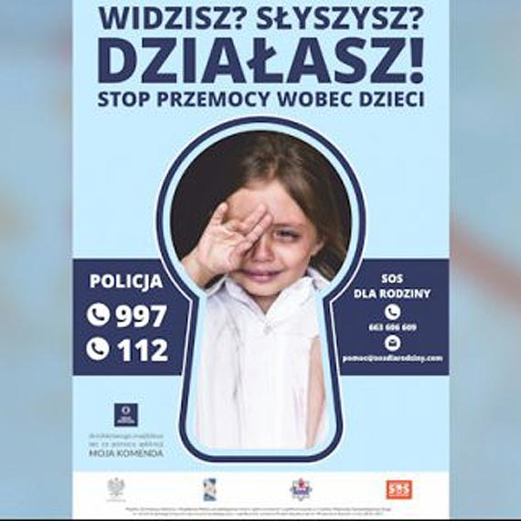 """""""Widzisz, słyszysz, działasz - stop przemocy wobec dzieci!"""" - kampania informacyjna"""