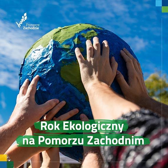 2021 Rokiem Ekologicznym na Pomorzu Zachodnim